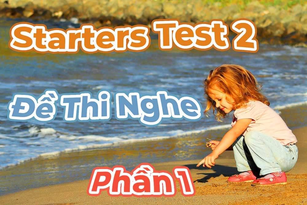 #9 - LUYỆN THI STARTERS TEST 2 - ĐỀ THI NGHE - PHẦN 1 | DÀNH CHO BÉ 6-8 TUỔI | ANH NGỮ WS