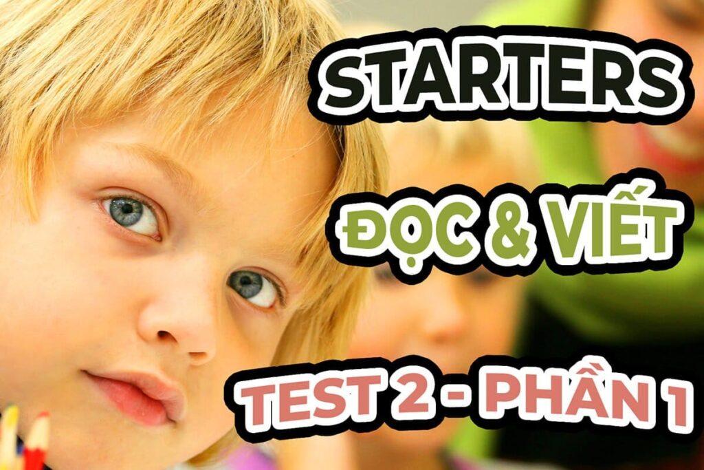 STARTERS TEST 2 - Đề thi Đọc và Viết Phần 1 | WS